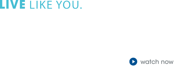 Live Like You. Health is for all of us.